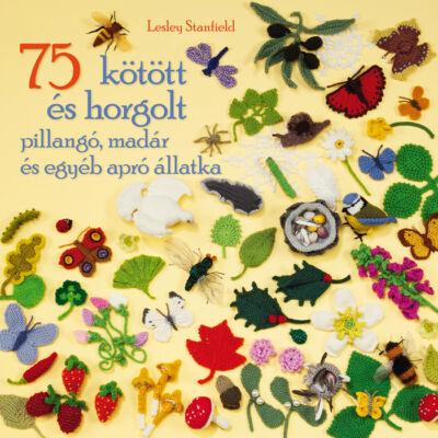 75 kötött és horgolt pillangó,madár és egyéb apró állatka könyv